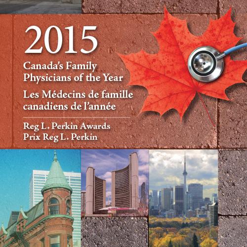 2015 Fondation pour l'avancement de la médecine familiale Les Médecins de famille canadiaens de l'année Prix Reg L. Perkins