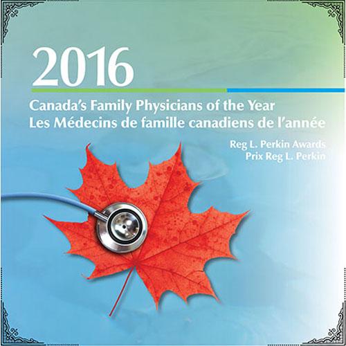 2016 Fondation pour l'avancement de la médecine familiale Les Médecins de famille canadiaens de l'année Prix Reg L. Perkins