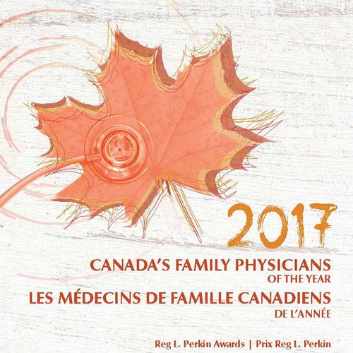 2017 Fondation pour l'avancement de la médecine familiale Les Médecins de famille canadiaens de l'année Prix Reg L. Perkins